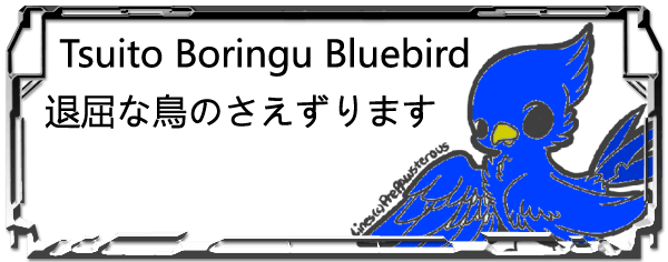 Tsuito Boringu Bluebird Header